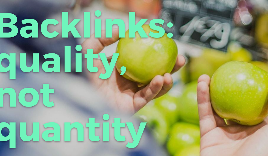 Backlinks: Quality is what matters, not quantity